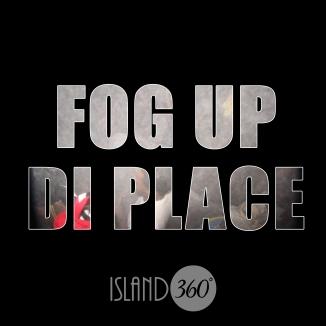 Fog up di place